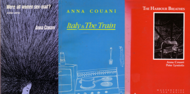 Some of Couani's earlier books: Were all women sex-mad, Rigmarole Books 1982, Italy & The Train Rigmarole Books 1985, The Harbour Breathes Masterthise/Sea Cruise Books 1989