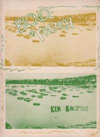 Blonde and French by Ken Bolton was published by P. Hammial & P. Roberts in 1978 before Phil Roberts left Australia