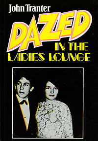 Dazed in the Ladies Lounge, John Tranter 1979